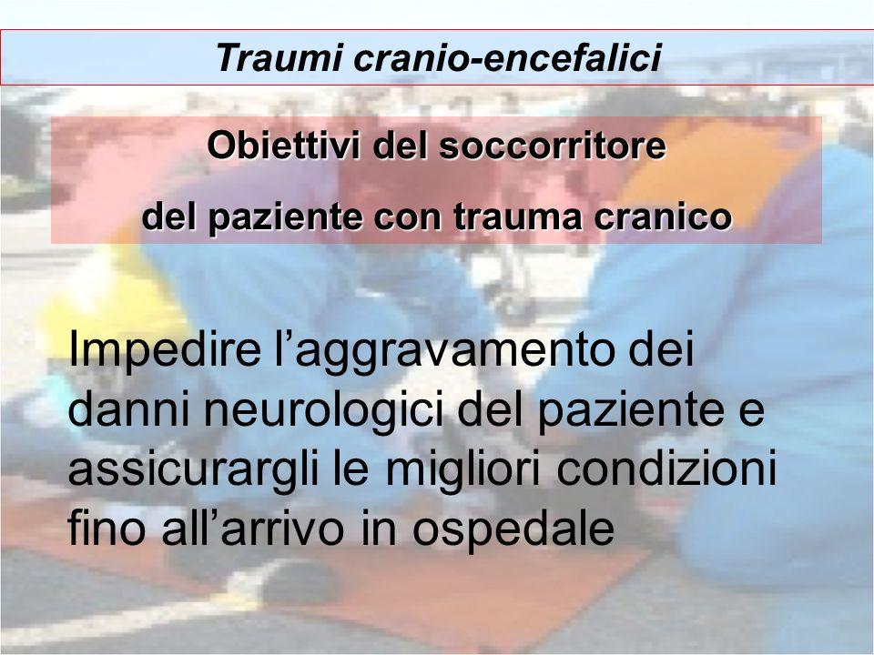 Obiettivi del soccorritore del paziente con trauma cranico