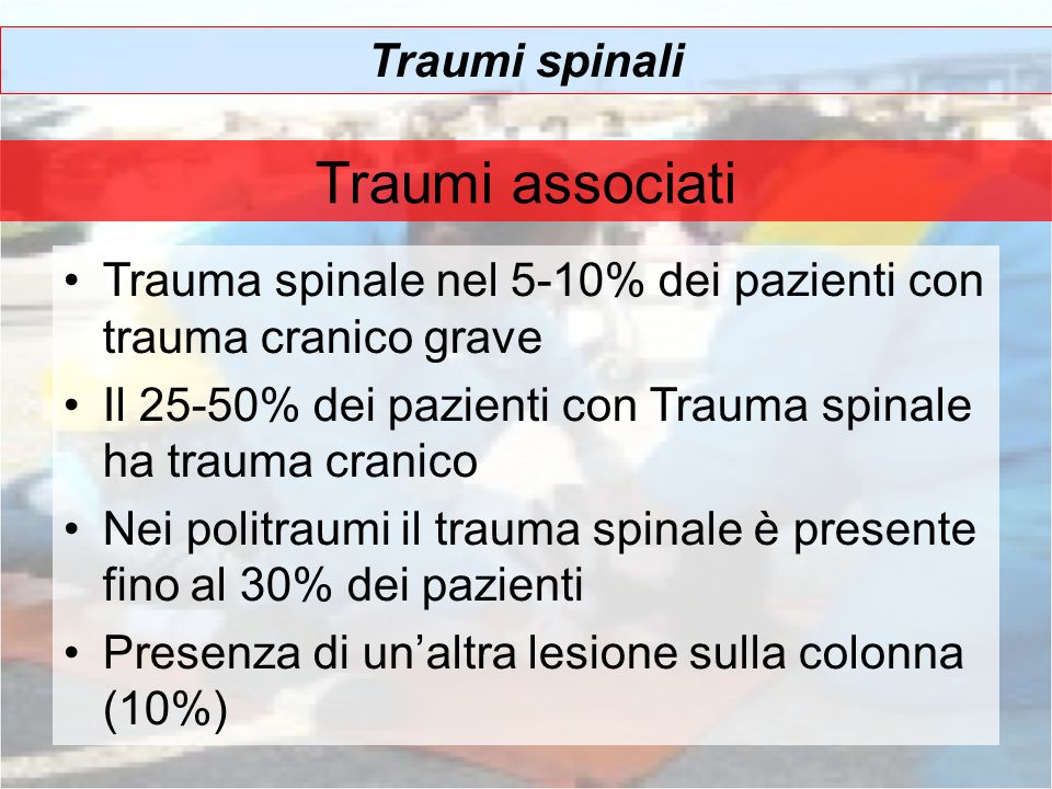 Traumi associati Traumi spinali