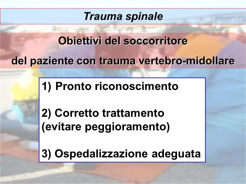 Obiettivi del soccorritore del paziente con trauma vertebro-midollare