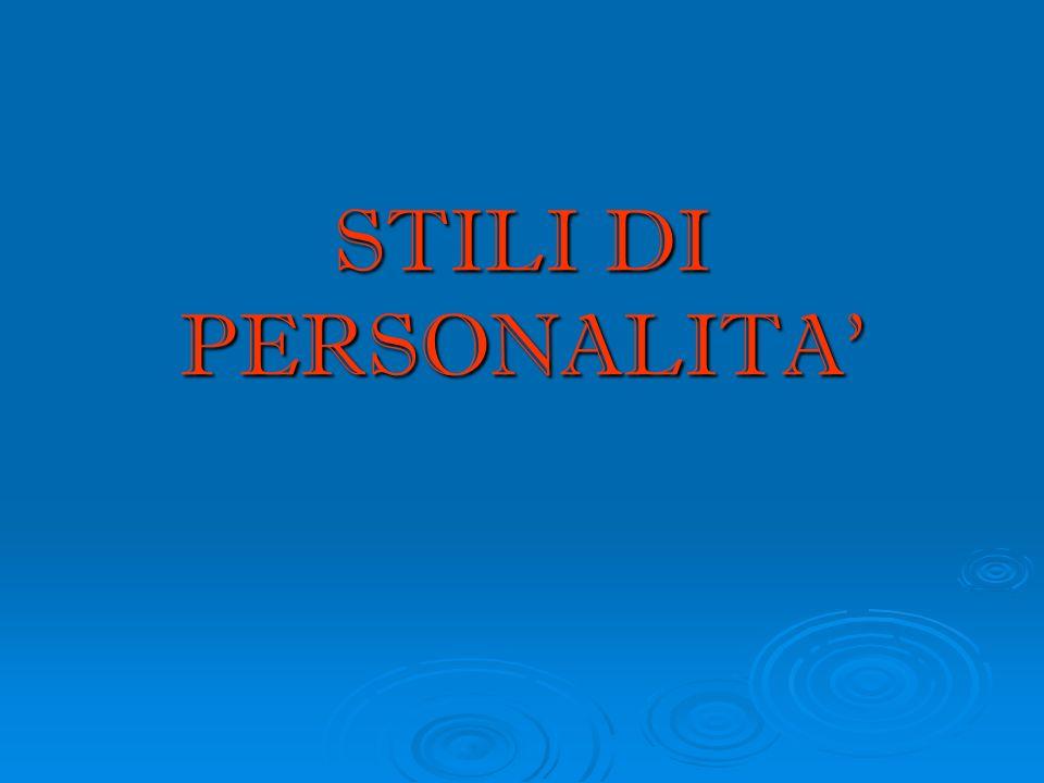 STILI DI PERSONALITA'