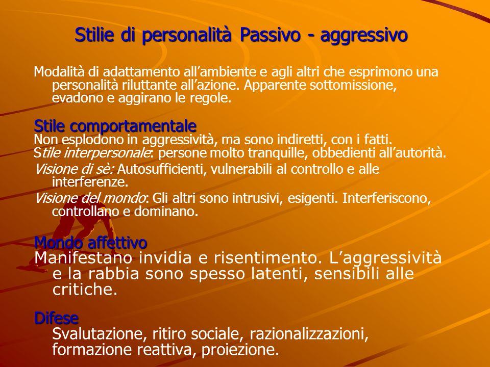 Stilie di personalità Passivo - aggressivo