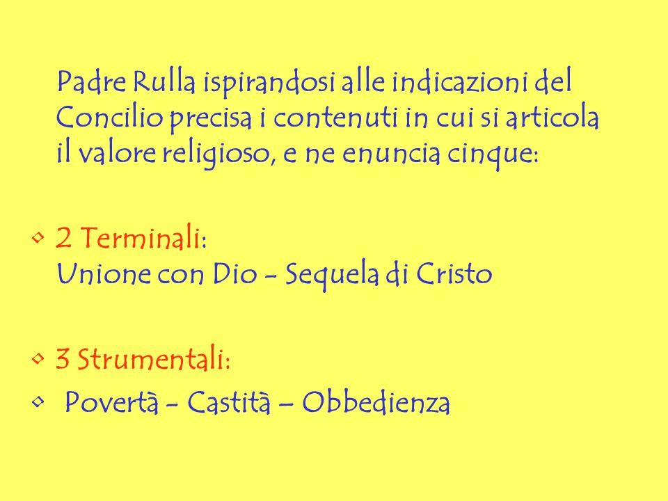2 Terminali: Unione con Dio - Sequela di Cristo