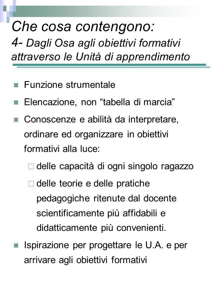 Che cosa contengono: 4- Dagli Osa agli obiettivi formativi attraverso le Unità di apprendimento