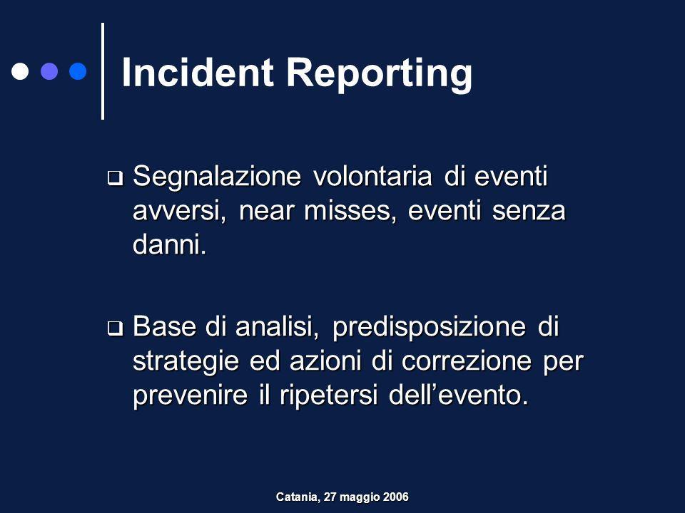 Incident ReportingSegnalazione volontaria di eventi avversi, near misses, eventi senza danni.