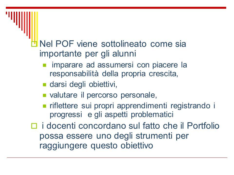 Nel POF viene sottolineato come sia importante per gli alunni