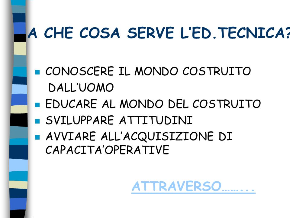 A CHE COSA SERVE L'ED.TECNICA