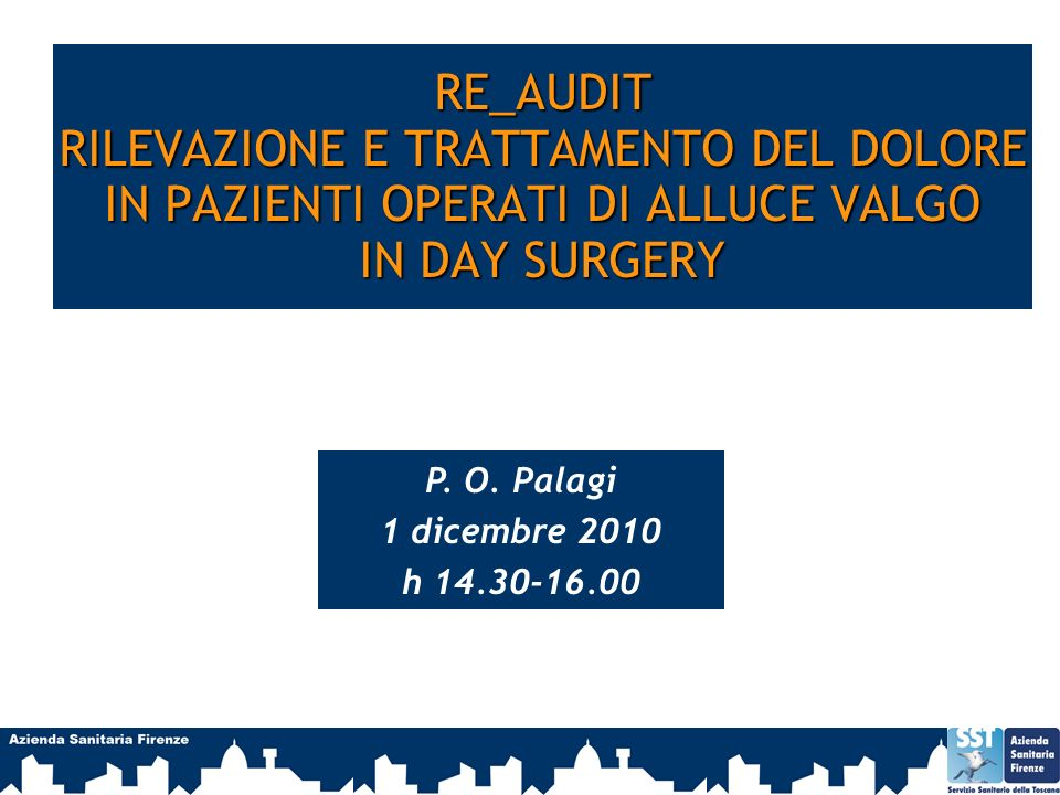 RE_AUDIT RILEVAZIONE E TRATTAMENTO DEL DOLORE IN PAZIENTI OPERATI DI ALLUCE VALGO IN DAY SURGERY