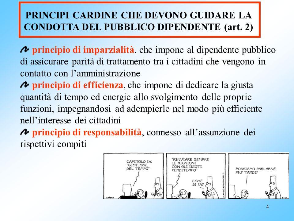 PRINCIPI CARDINE CHE DEVONO GUIDARE LA CONDOTTA DEL PUBBLICO DIPENDENTE (art. 2)