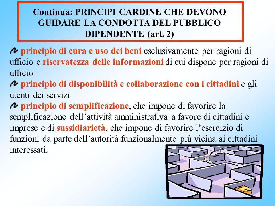 Continua: PRINCIPI CARDINE CHE DEVONO GUIDARE LA CONDOTTA DEL PUBBLICO DIPENDENTE (art. 2)