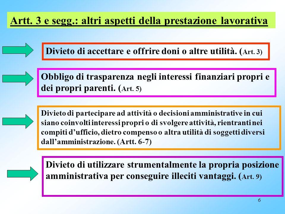 Artt. 3 e segg.: altri aspetti della prestazione lavorativa