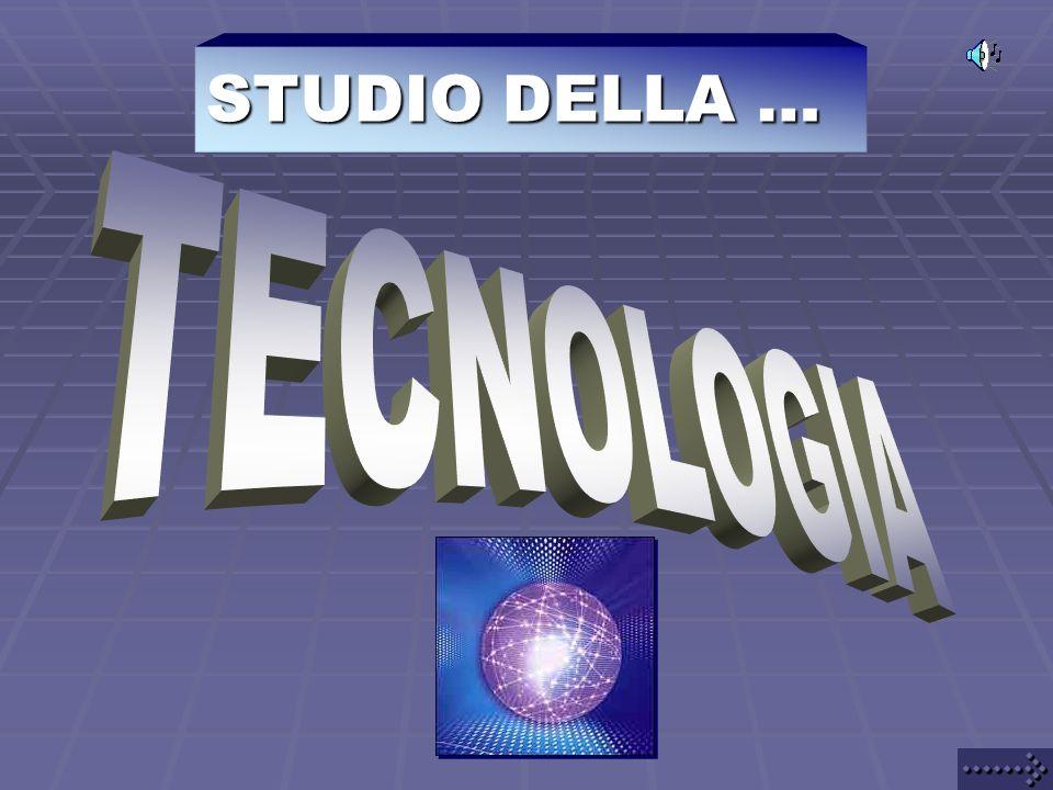 STUDIO DELLA … TECNOLOGIA