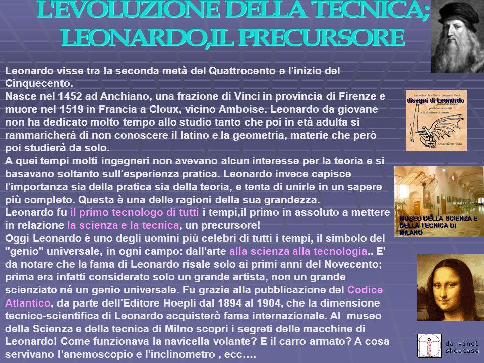 L EVOLUZIONE DELLA TECNICA; LEONARDO,IL PRECURSORE