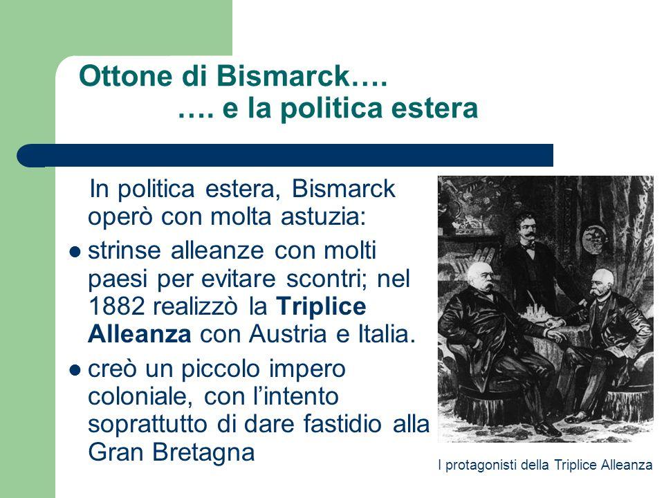 Ottone di Bismarck…. …. e la politica estera