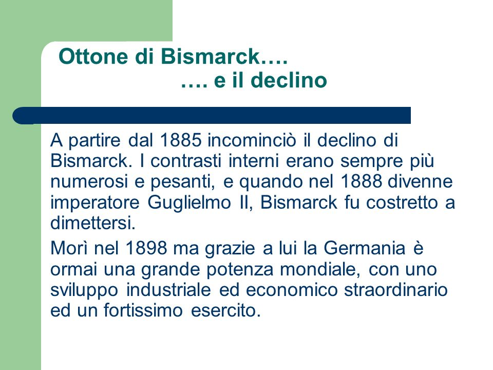 Ottone di Bismarck…. …. e il declino