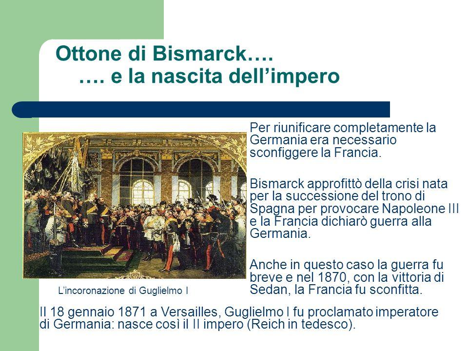 Ottone di Bismarck…. …. e la nascita dell'impero