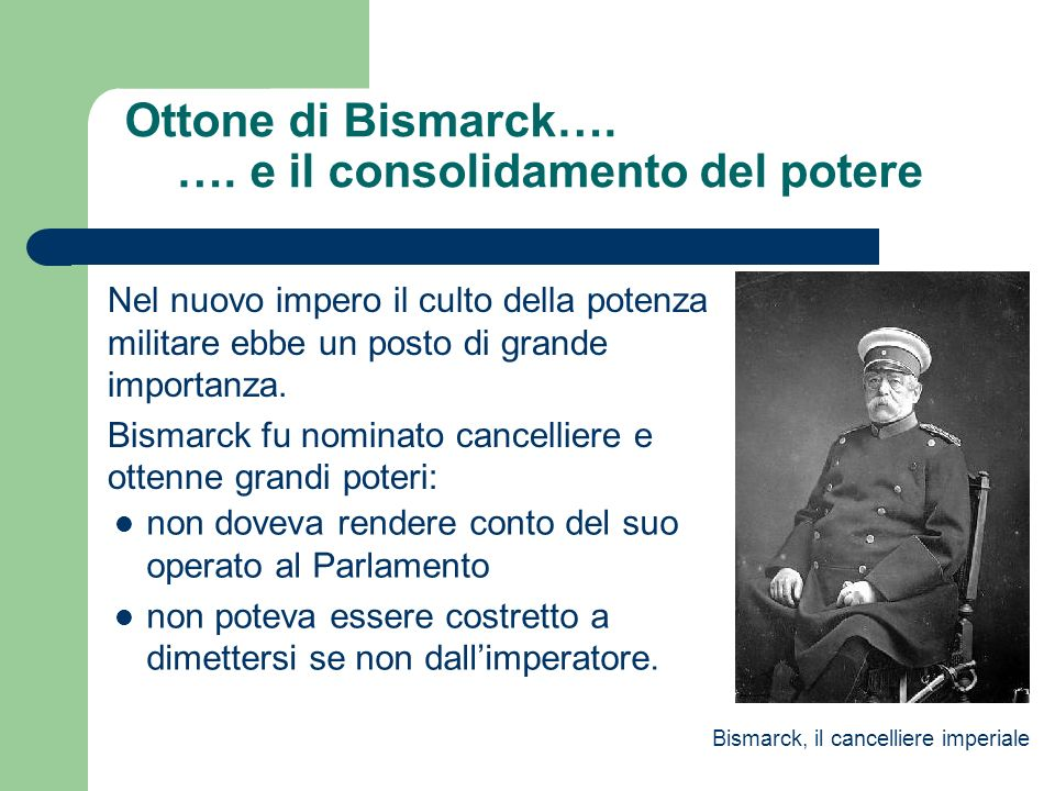 Ottone di Bismarck…. …. e il consolidamento del potere