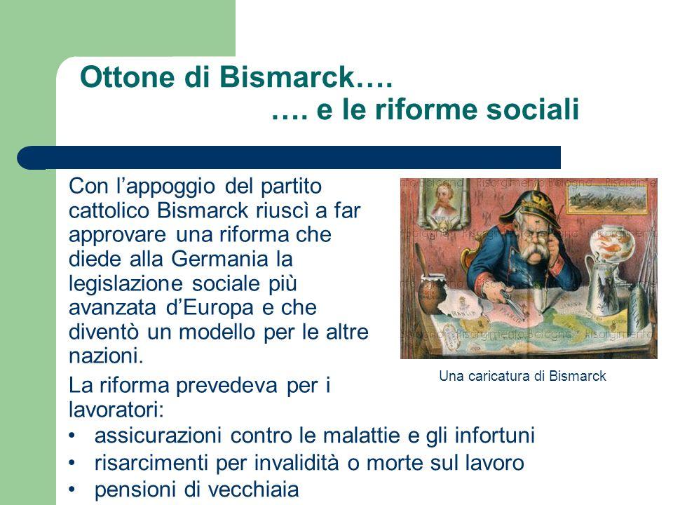 Ottone di Bismarck…. …. e le riforme sociali