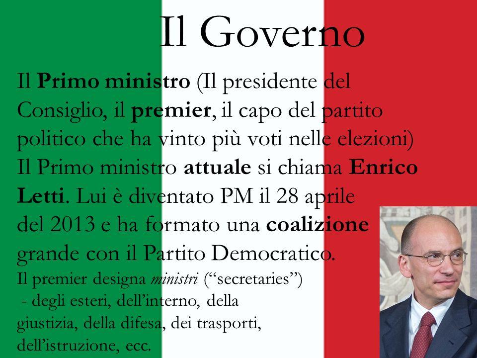 Il Governo Il Primo ministro (Il presidente del Consiglio, il premier, il capo del partito politico che ha vinto più voti nelle elezioni)