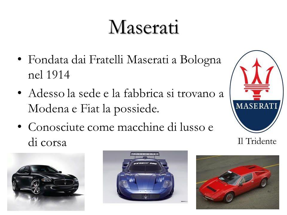 Maserati Fondata dai Fratelli Maserati a Bologna nel 1914
