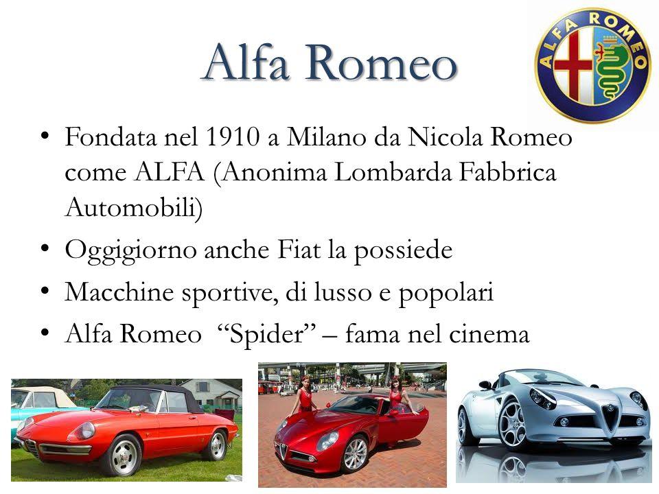 Alfa Romeo Fondata nel 1910 a Milano da Nicola Romeo come ALFA (Anonima Lombarda Fabbrica Automobili)