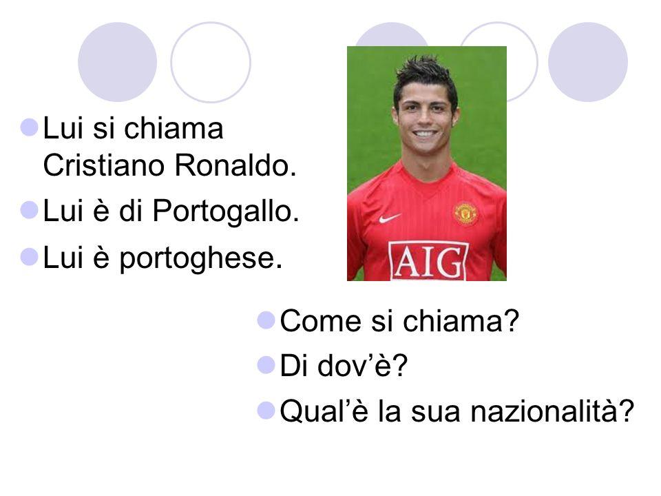 Lui si chiama Cristiano Ronaldo.