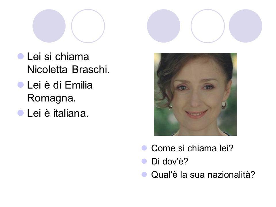 Lei si chiama Nicoletta Braschi. Lei è di Emilia Romagna.