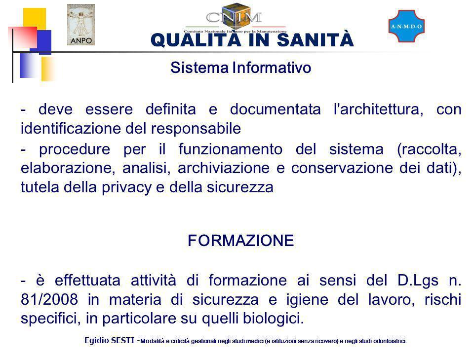 Sistema Informativo - deve essere definita e documentata l architettura, con identificazione del responsabile.