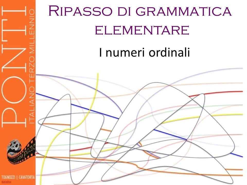 Ripasso di grammatica elementare I numeri ordinali