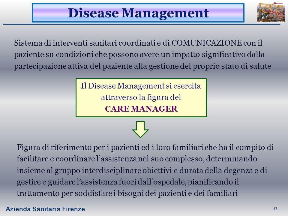 Il Disease Management si esercita attraverso la figura del