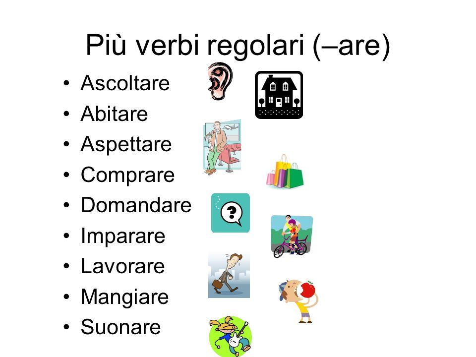 Più verbi regolari (–are)