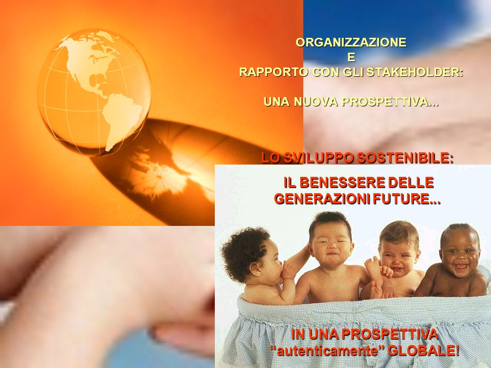 LO SVILUPPO SOSTENIBILE: IL BENESSERE DELLE GENERAZIONI FUTURE...