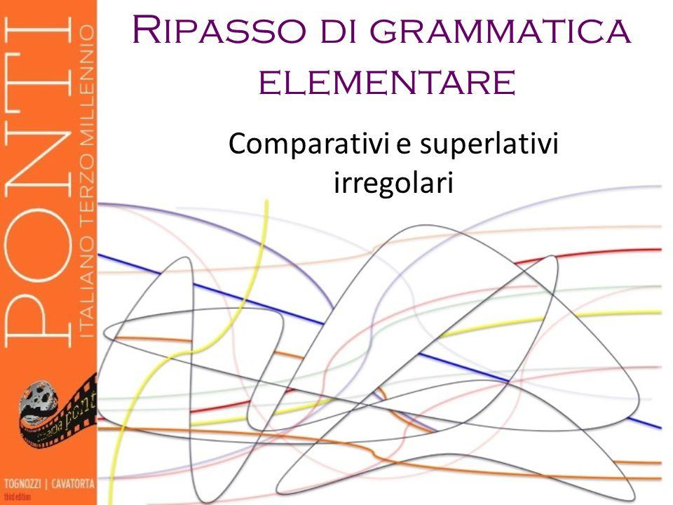 Comparativi e superlativi irregolari