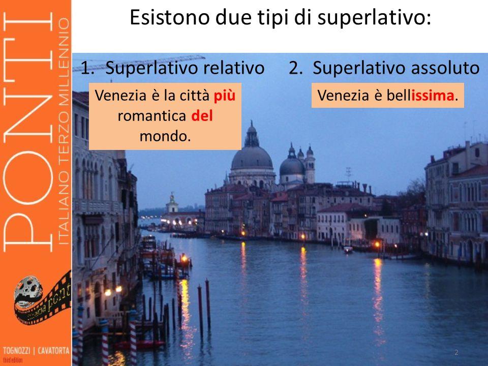 Esistono due tipi di superlativo: