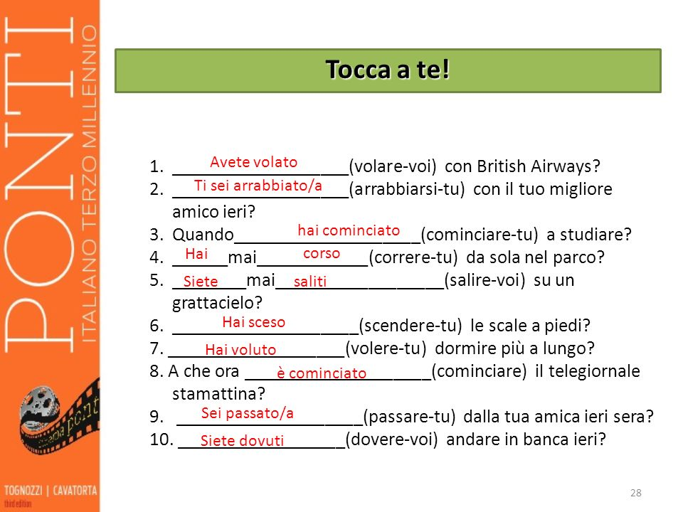 Tocca a te! ___________________(volare-voi) con British Airways