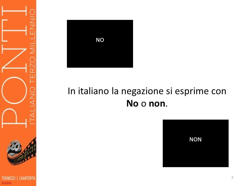 In italiano la negazione si esprime con