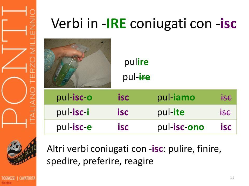Verbi in -IRE coniugati con -isc