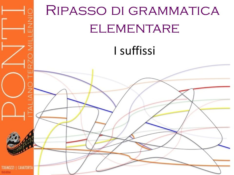 Ripasso di grammatica elementare I suffissi