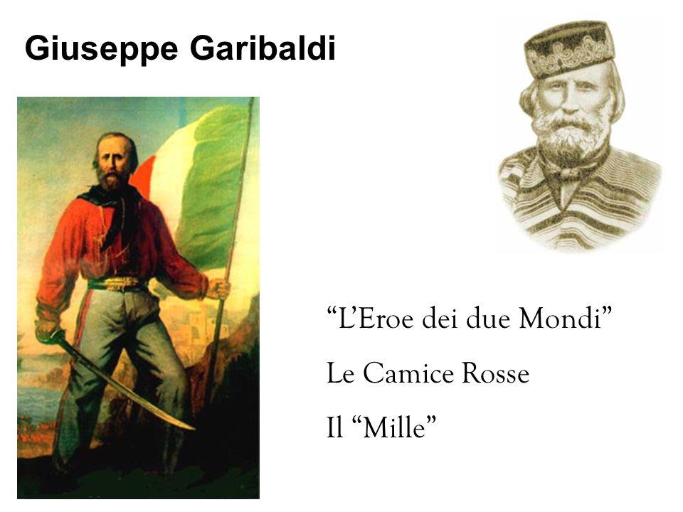 Giuseppe Garibaldi L'Eroe dei due Mondi Le Camice Rosse Il Mille