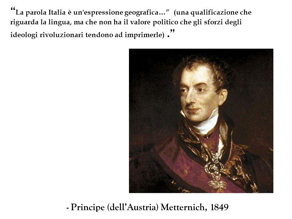 La parola Italia è un espressione geografica… (una qualificazione che riguarda la lingua, ma che non ha il valore politico che gli sforzi degli ideologi rivoluzionari tendono ad imprimerle) .