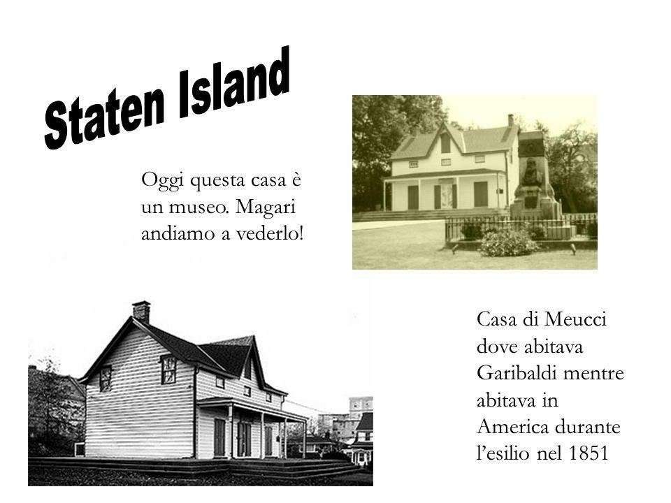Staten Island Oggi questa casa è un museo. Magari andiamo a vederlo!