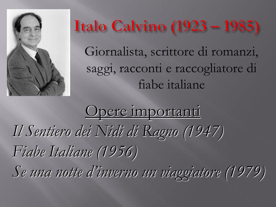 Il Sentiero dei Nidi di Ragno (1947) Fiabe Italiane (1956)