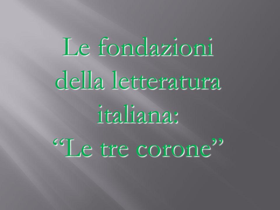 Le fondazioni della letteratura italiana:
