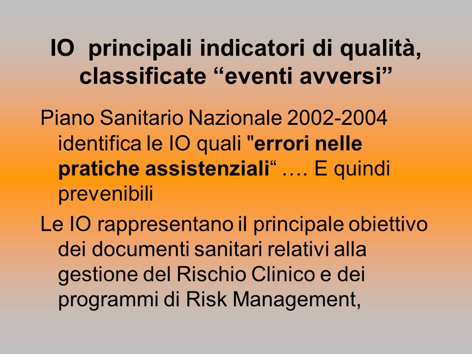 IO principali indicatori di qualità, classificate eventi avversi