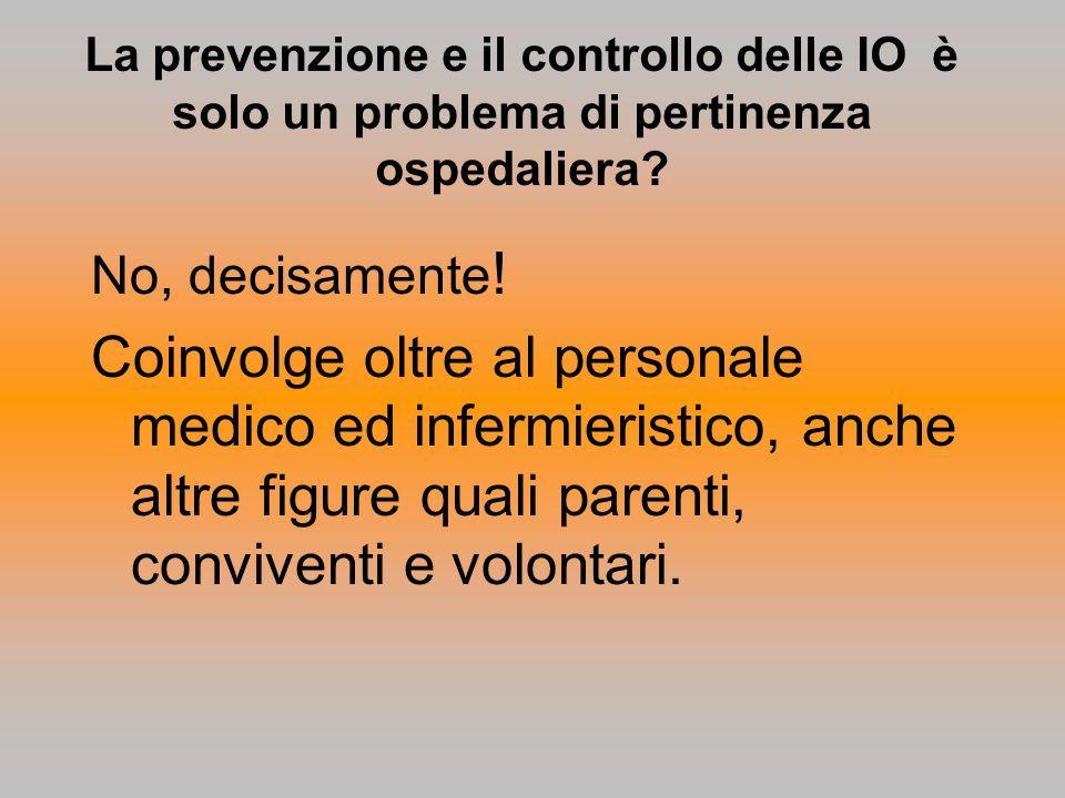 La prevenzione e il controllo delle IO è solo un problema di pertinenza ospedaliera