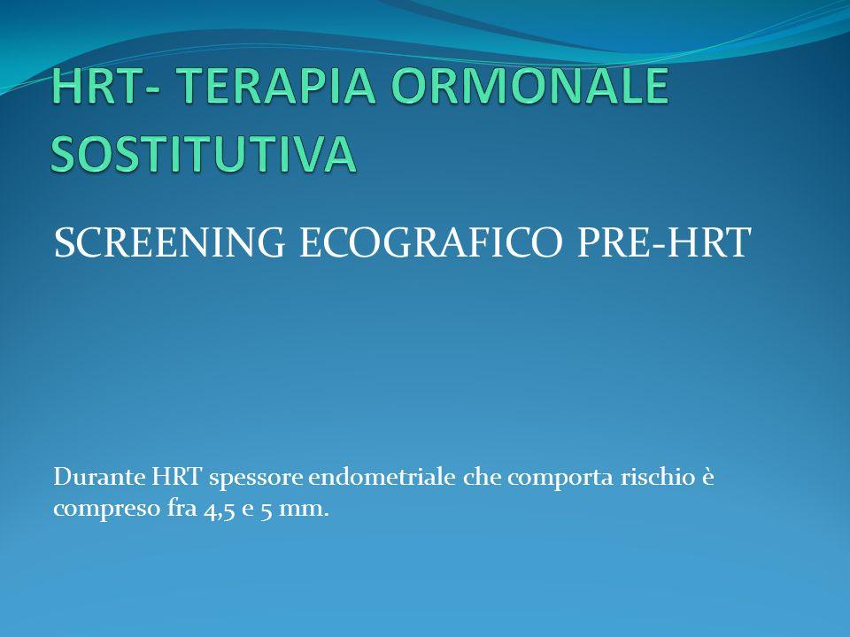 HRT- TERAPIA ORMONALE SOSTITUTIVA