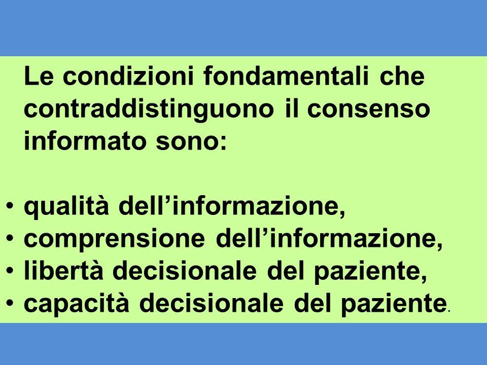 Le condizioni fondamentali che contraddistinguono il consenso informato sono: