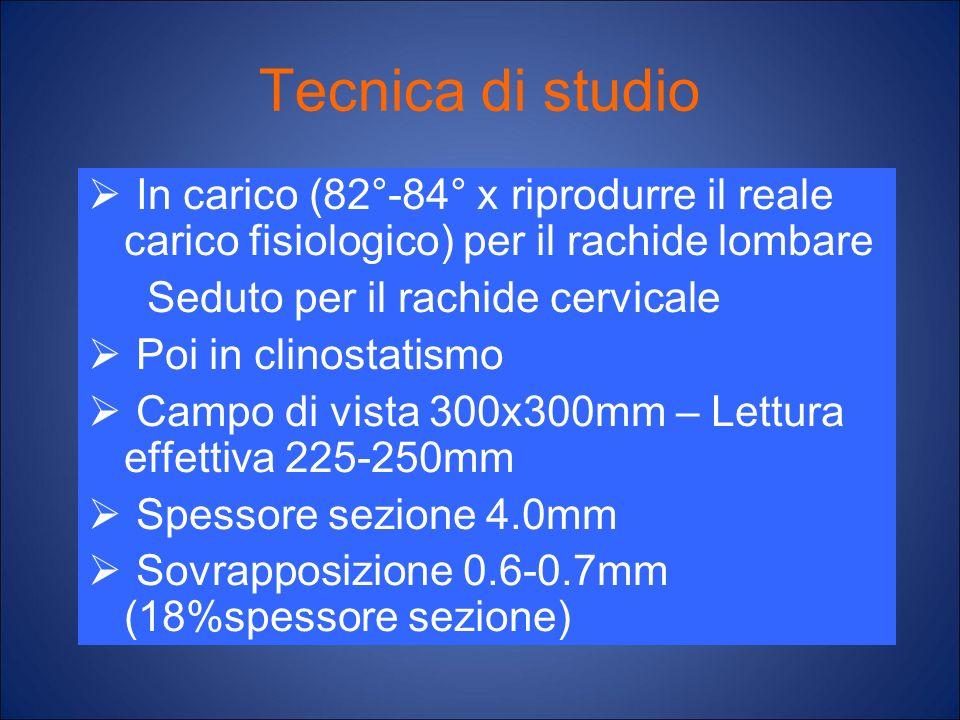 Tecnica di studio In carico (82°-84° x riprodurre il reale carico fisiologico) per il rachide lombare.