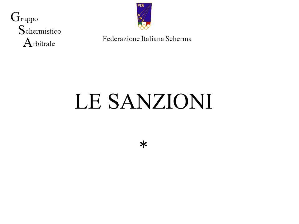 LE SANZIONI * G S A ruppo chermistico Federazione Italiana Scherma