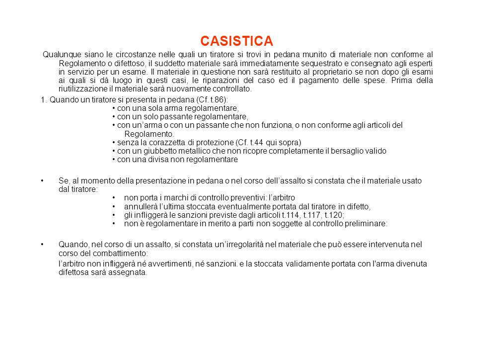 CASISTICA 1. Quando un tiratore si presenta in pedana (Cf. t.86):