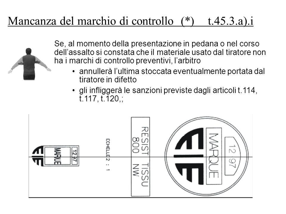 Mancanza del marchio di controllo (*) t.45.3.a).i